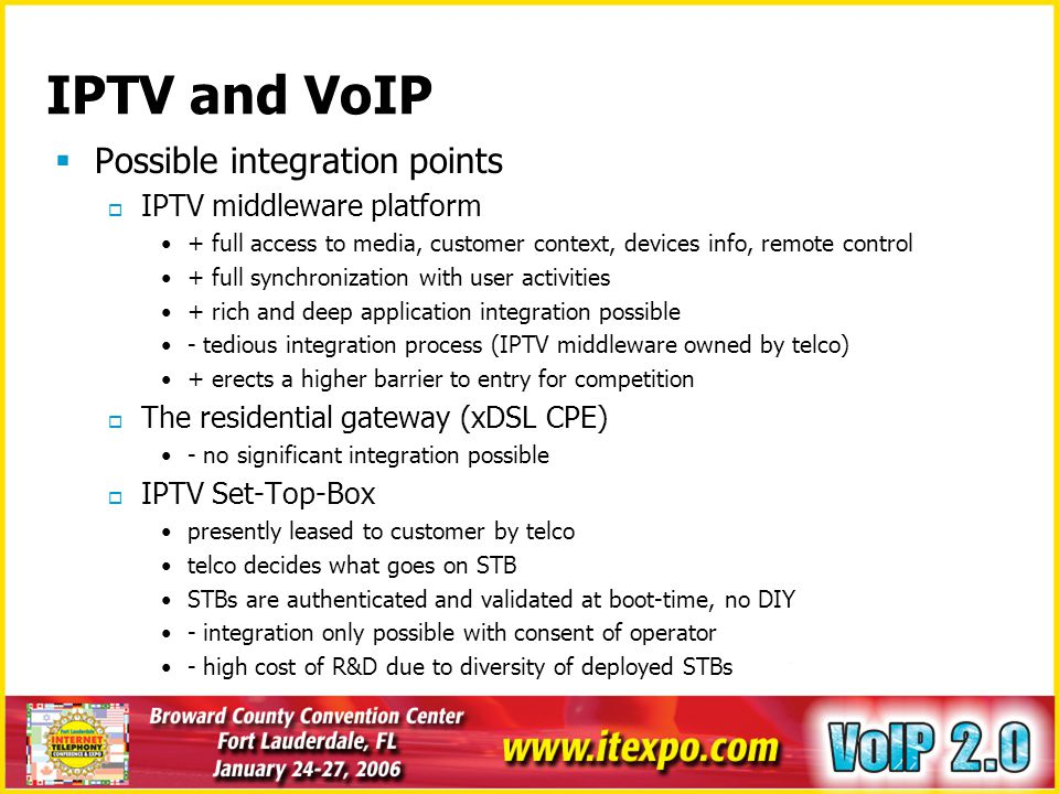 IPTV and VoIP Possible integration points IPTV middleware platform