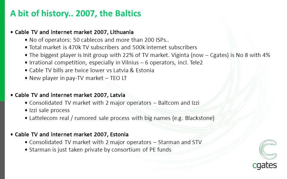 A bit of history.. 2007, the Baltics