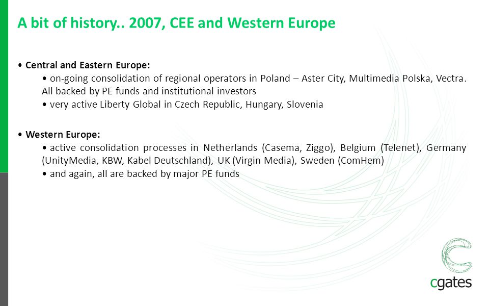 A bit of history.. 2007, CEE and Western Europe