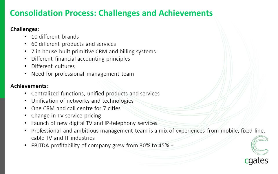 Consolidation Process: Challenges and Achievements