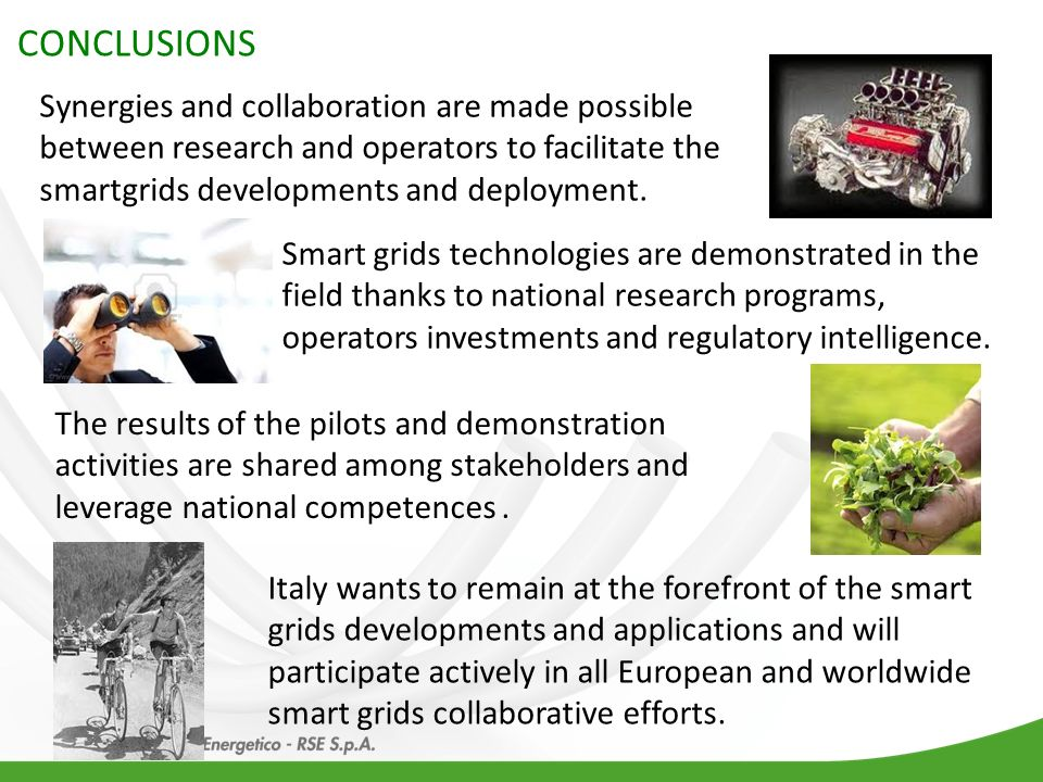CONCLUSIONS Synergies and collaboration are made possible between research and operators to facilitate the smartgrids developments and deployment.