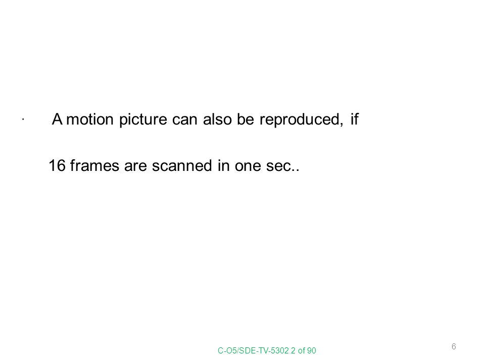 A motion picture can also be reproduced, if