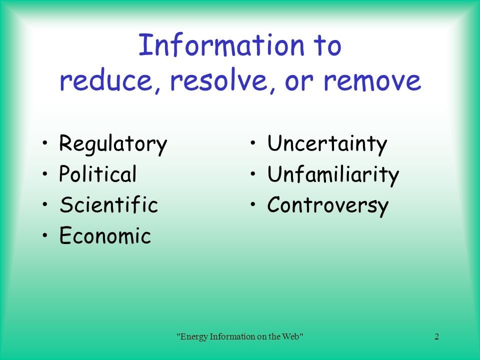 Information to reduce, resolve, or remove