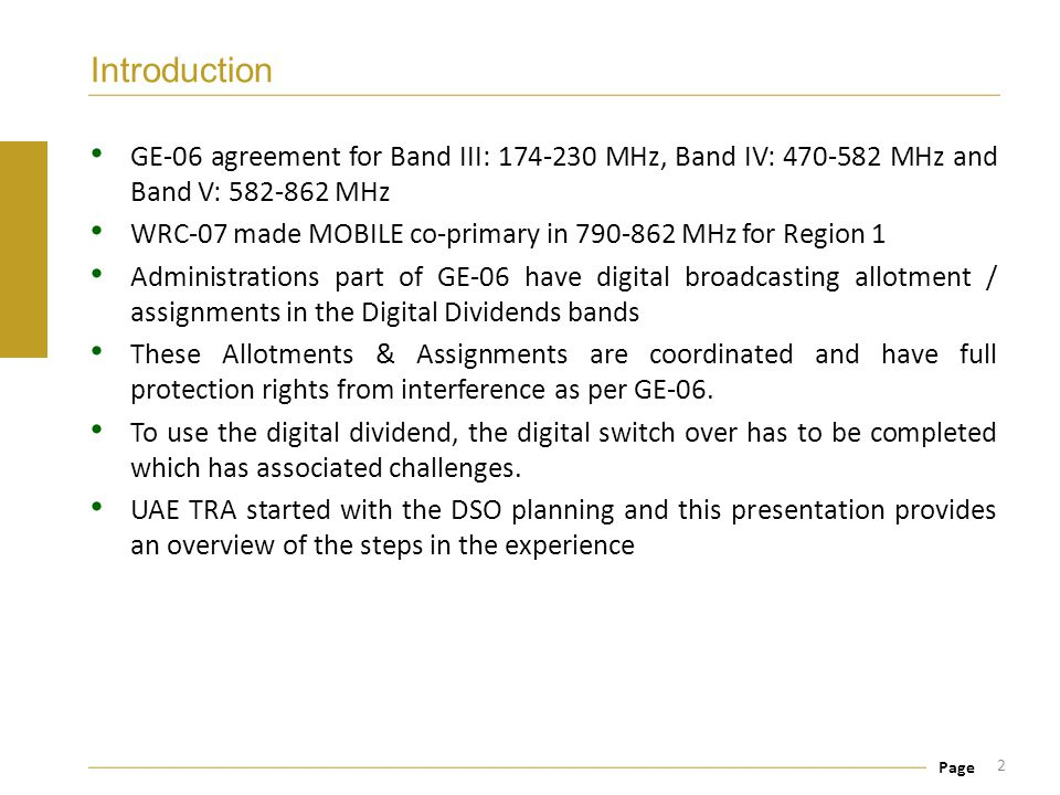 Introduction GE-06 agreement for Band III: 174‑230 MHz, Band IV: 470‑582 MHz and Band V: 582-862 MHz.