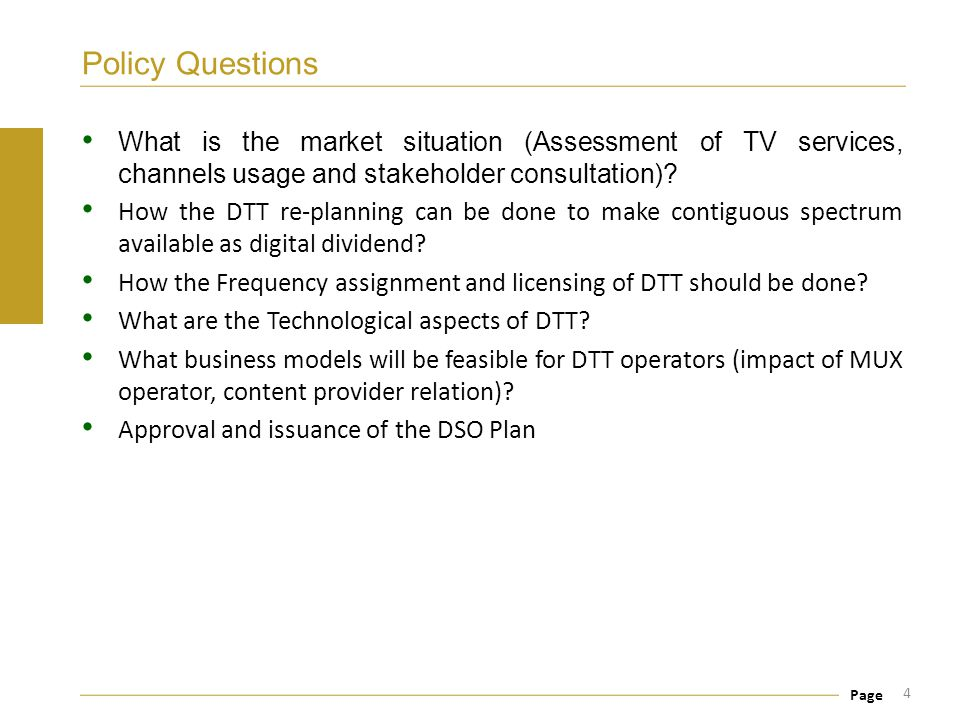 Policy Questions What is the market situation (Assessment of TV services, channels usage and stakeholder consultation)