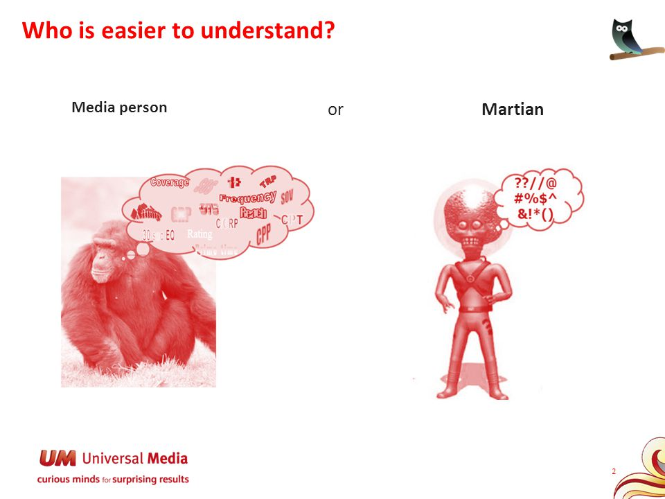 Who is easier to understand