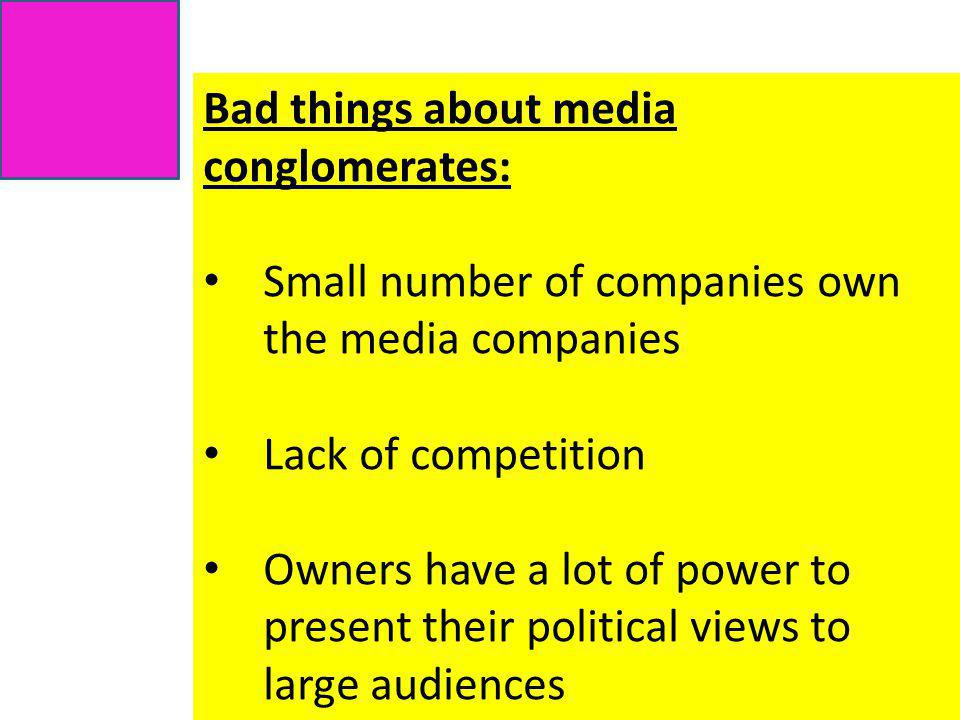 Bad things about media conglomerates: