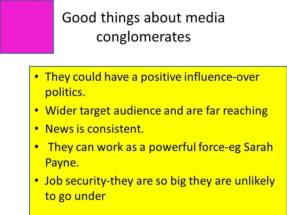Good things about media conglomerates