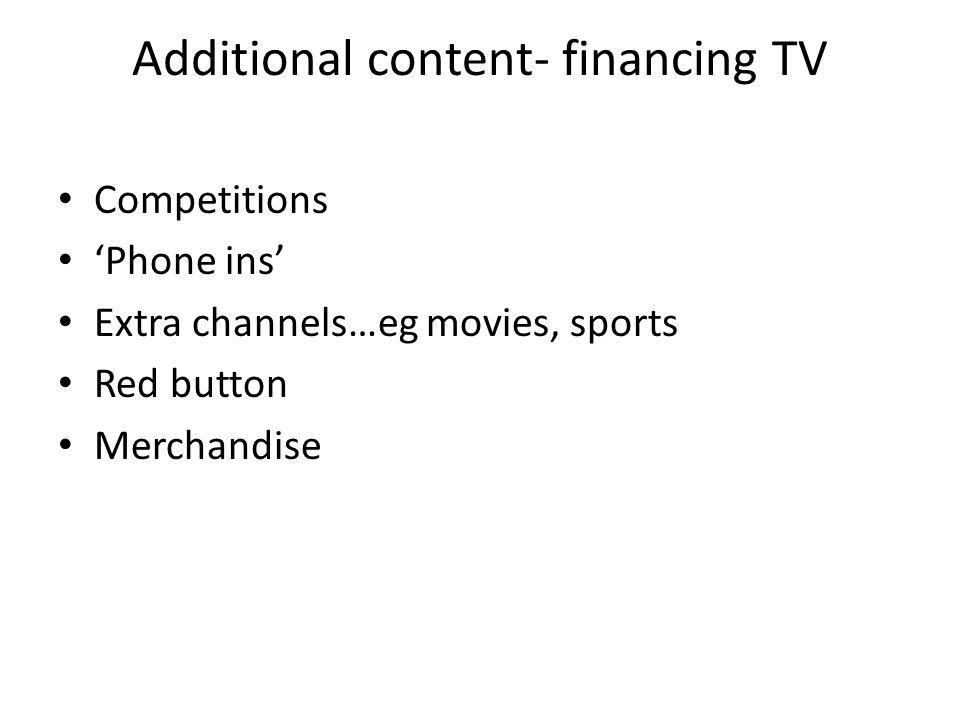 Additional content- financing TV