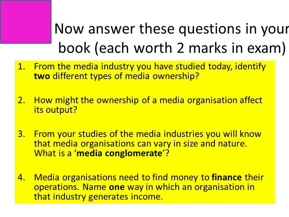 Now answer these questions in your book (each worth 2 marks in exam)
