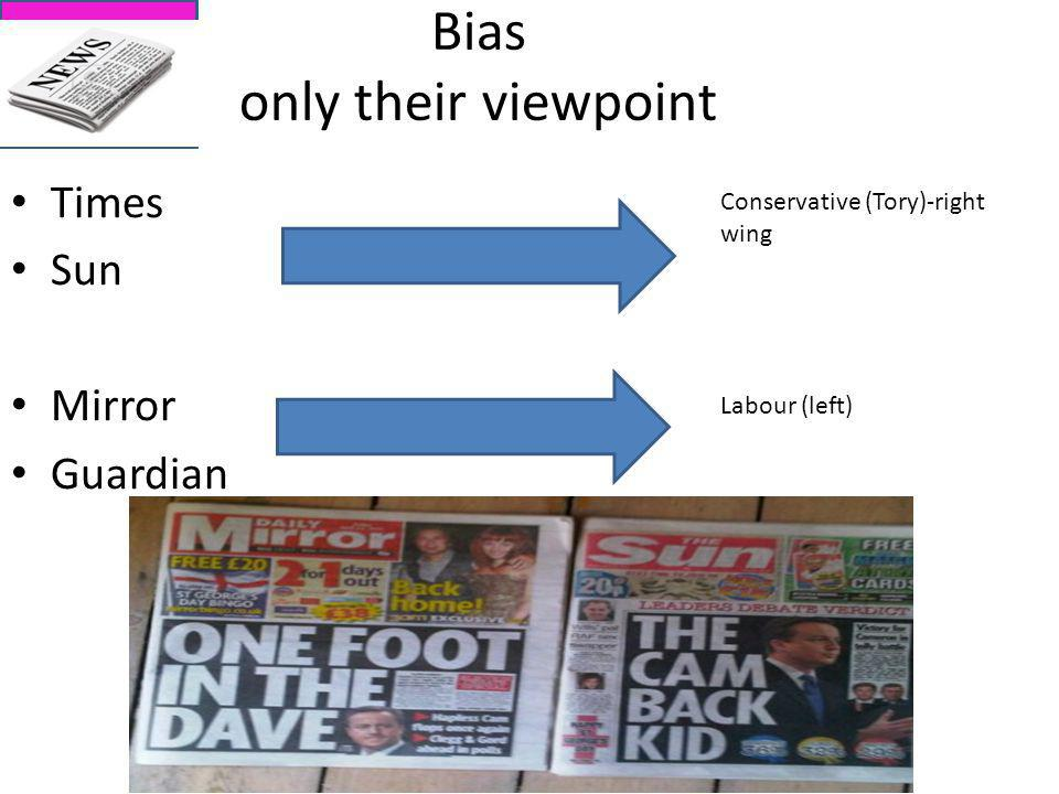 Bias only their viewpoint