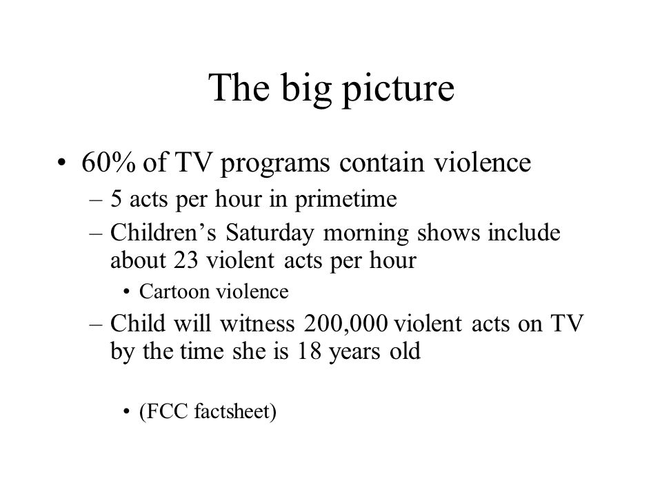 violent tv programs 2017-06-13 children's exposure to tv violence & aggressive behavior by amanda hermes june 13,  when you see a violent act on tv with your  parents should pay attention to what programs.