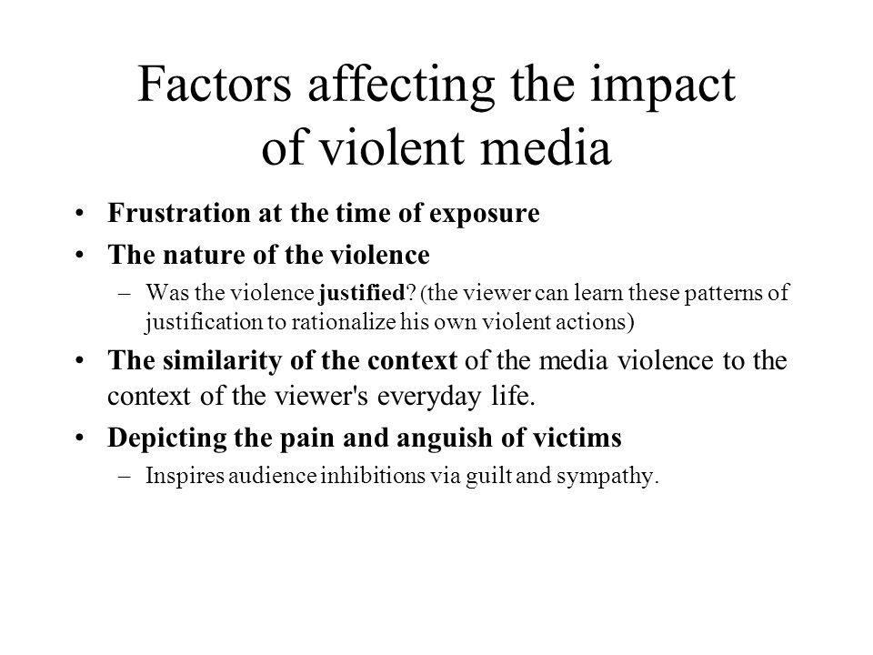 Factors affecting the impact of violent media