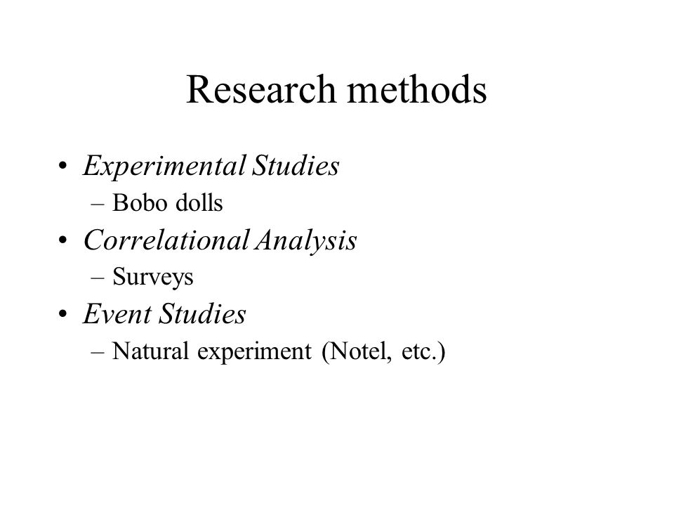 Research methods Experimental Studies Correlational Analysis