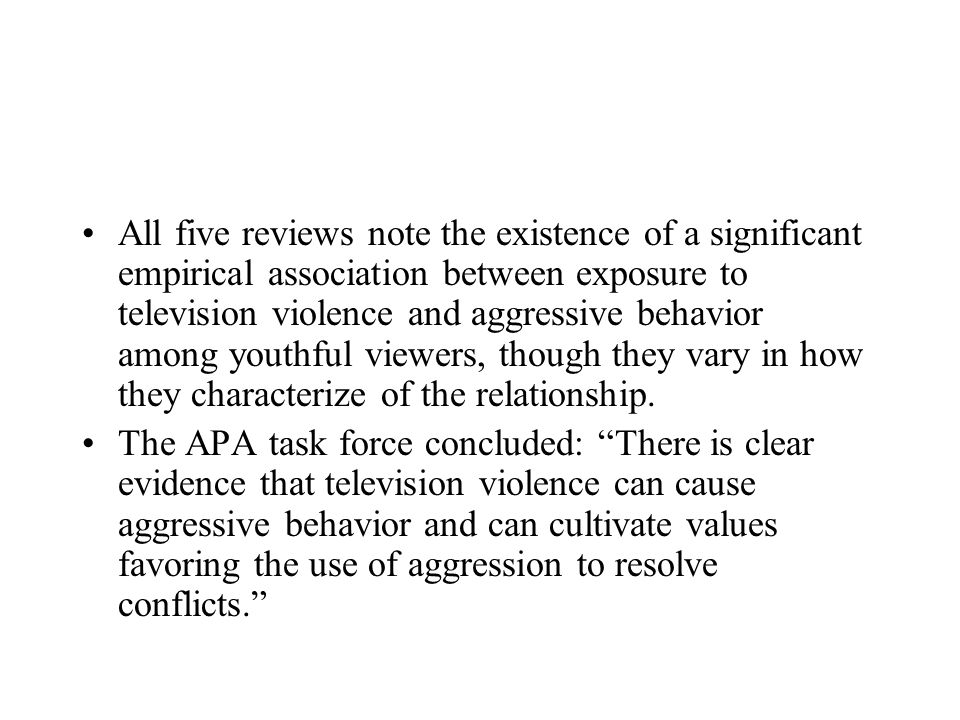 All five reviews note the existence of a significant empirical association between exposure to television violence and aggressive behavior among youthful viewers, though they vary in how they characterize of the relationship.