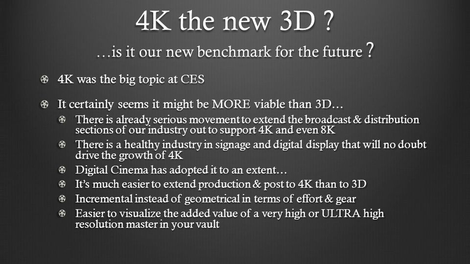 4K the new 3D …is it our new benchmark for the future
