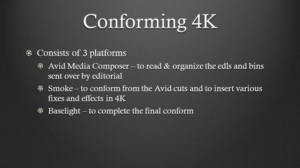 Conforming 4K Consists of 3 platforms