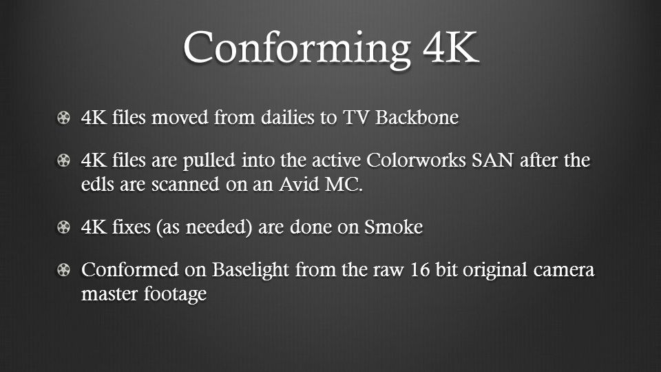 Conforming 4K 4K files moved from dailies to TV Backbone