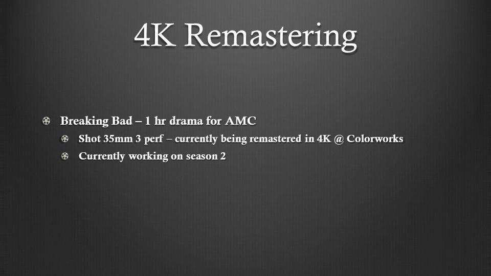 4K Remastering Breaking Bad – 1 hr drama for AMC