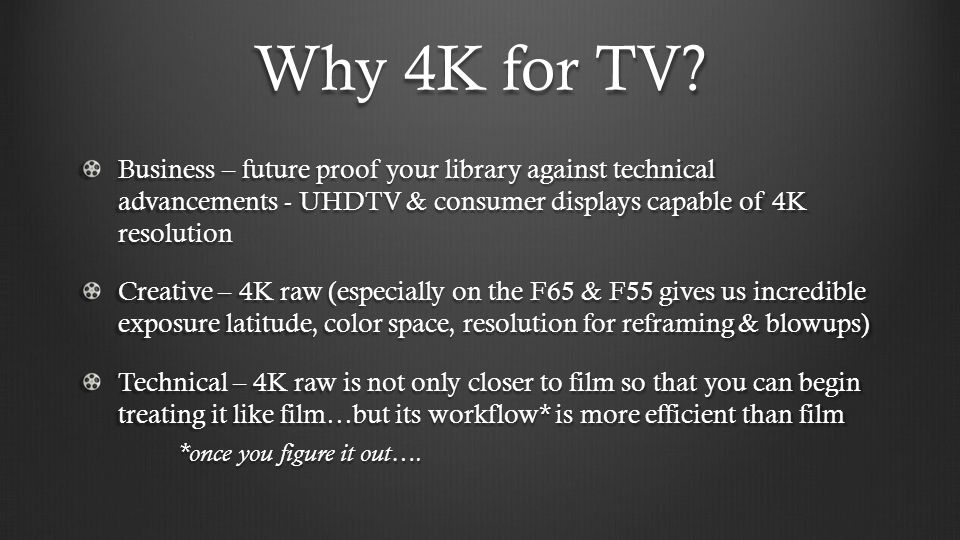 Why 4K for TV Business – future proof your library against technical advancements - UHDTV & consumer displays capable of 4K resolution.