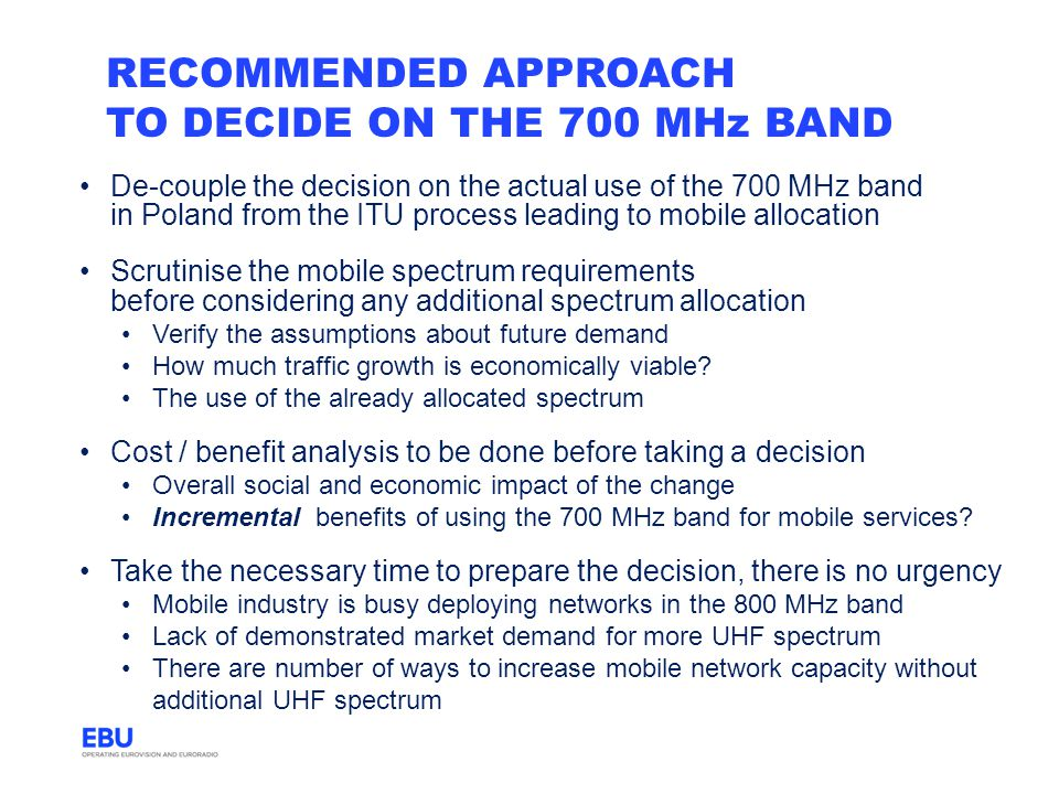 recommended approach to decide on the 700 MHz band