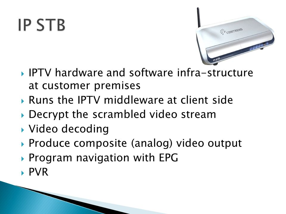 IP STB IPTV hardware and software infra-structure at customer premises
