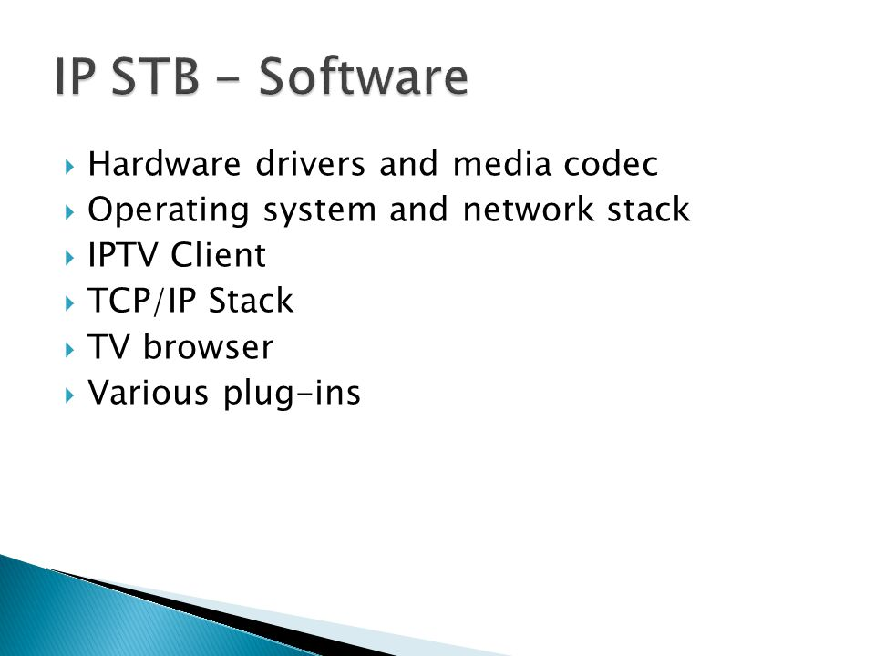 IP STB - Software Hardware drivers and media codec