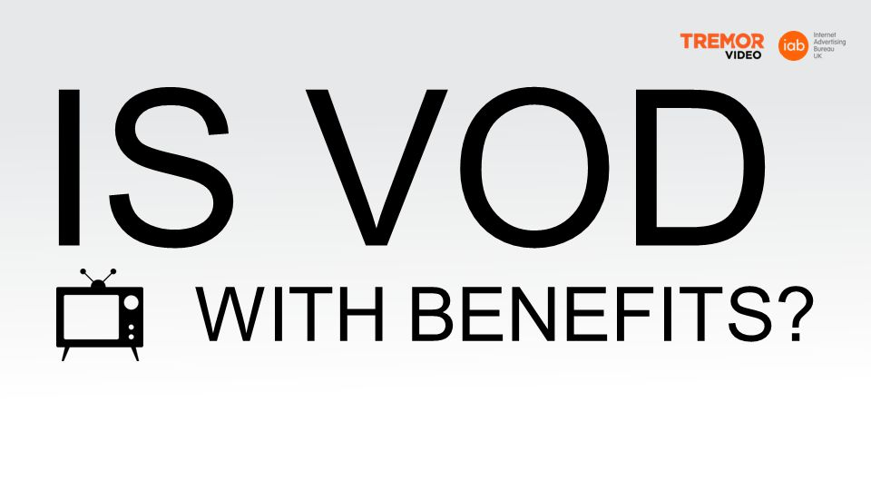 IS VOD WITH BENEFITS
