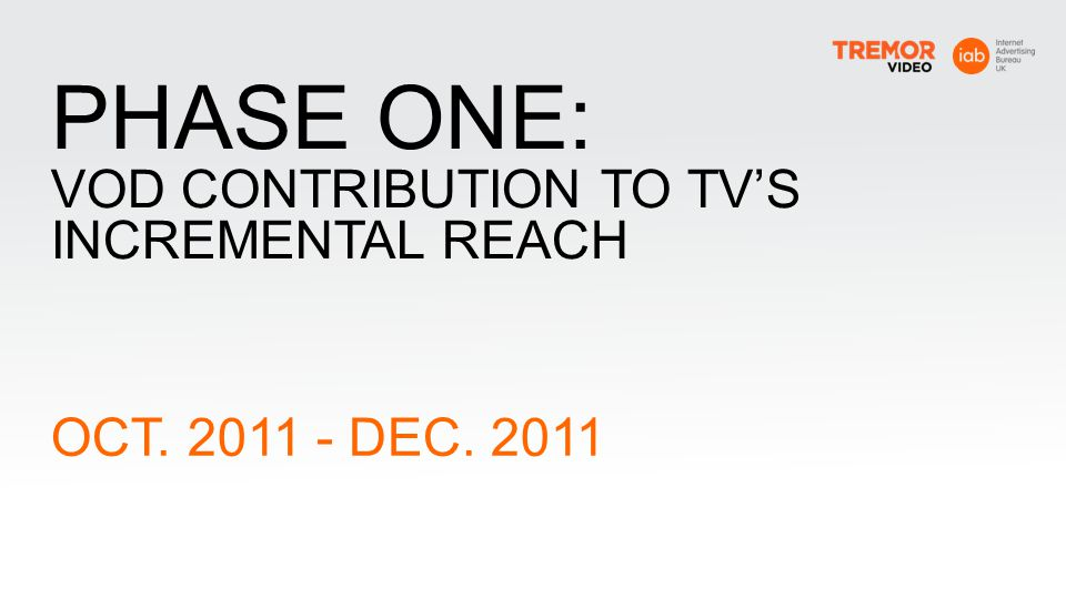 PHASE ONE: VOD CONTRIBUTION TO TV'S INCREMENTAL REACH