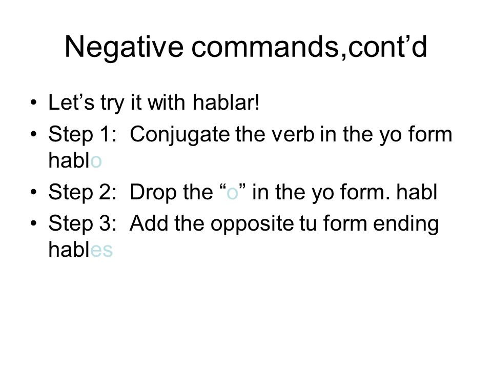 Negative commands,cont'd