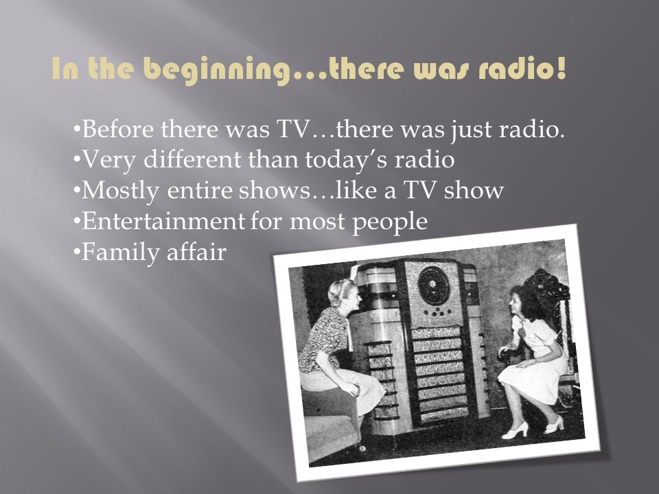 In the beginning…there was radio!