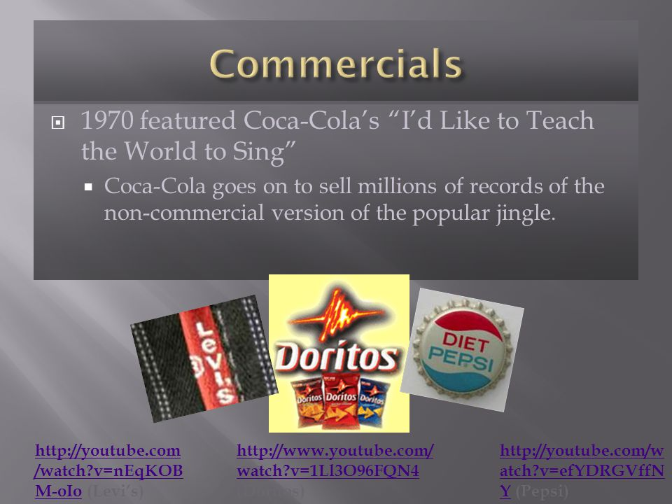 Commercials 1970 featured Coca-Cola's I'd Like to Teach the World to Sing