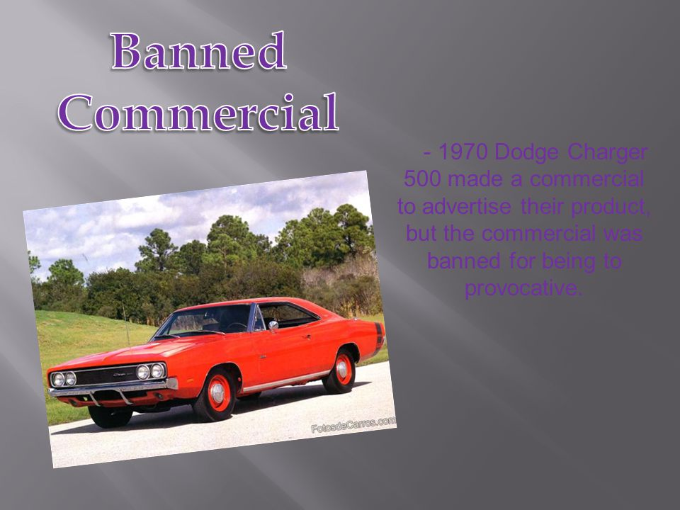 Banned Commercial Dodge Charger 500 made a commercial to advertise their product, but the commercial was banned for being to provocative.