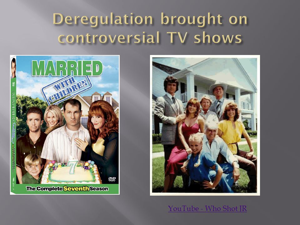 Deregulation brought on controversial TV shows