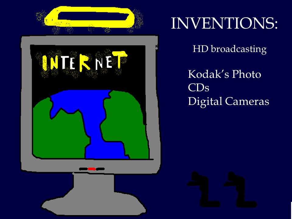 INVENTIONS: HD broadcasting Kodak's Photo CDs Digital Cameras