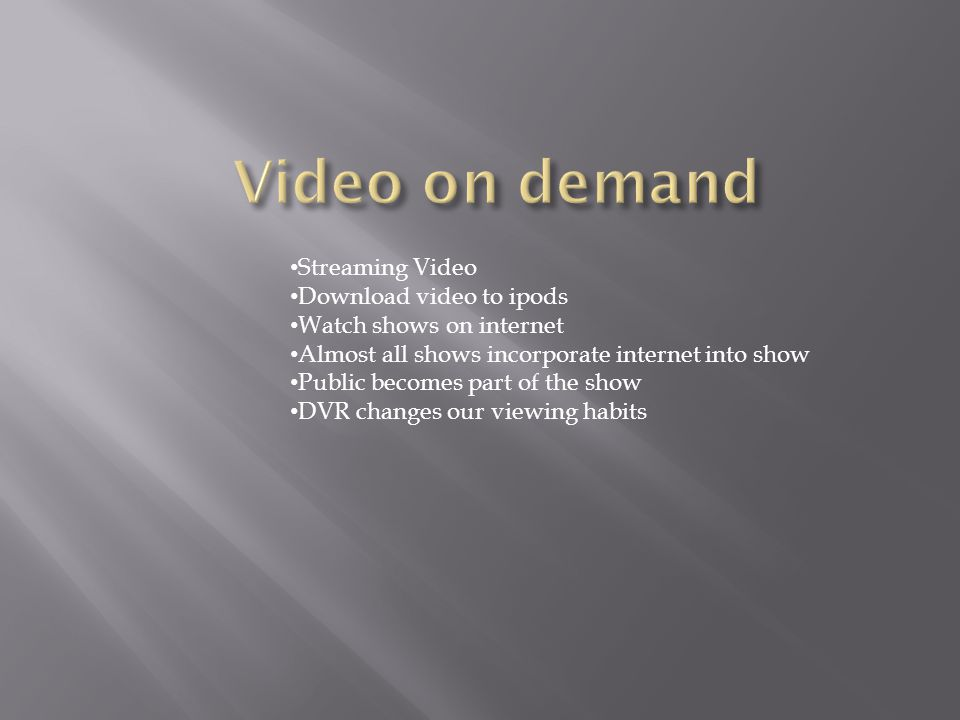 Video on demand Streaming Video Download video to ipods