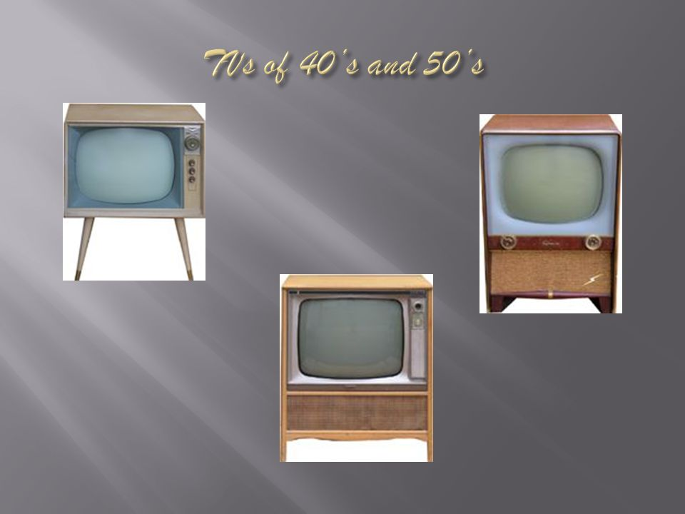 TVs of 40's and 50's