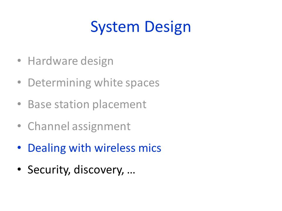 System Design Hardware design Determining white spaces