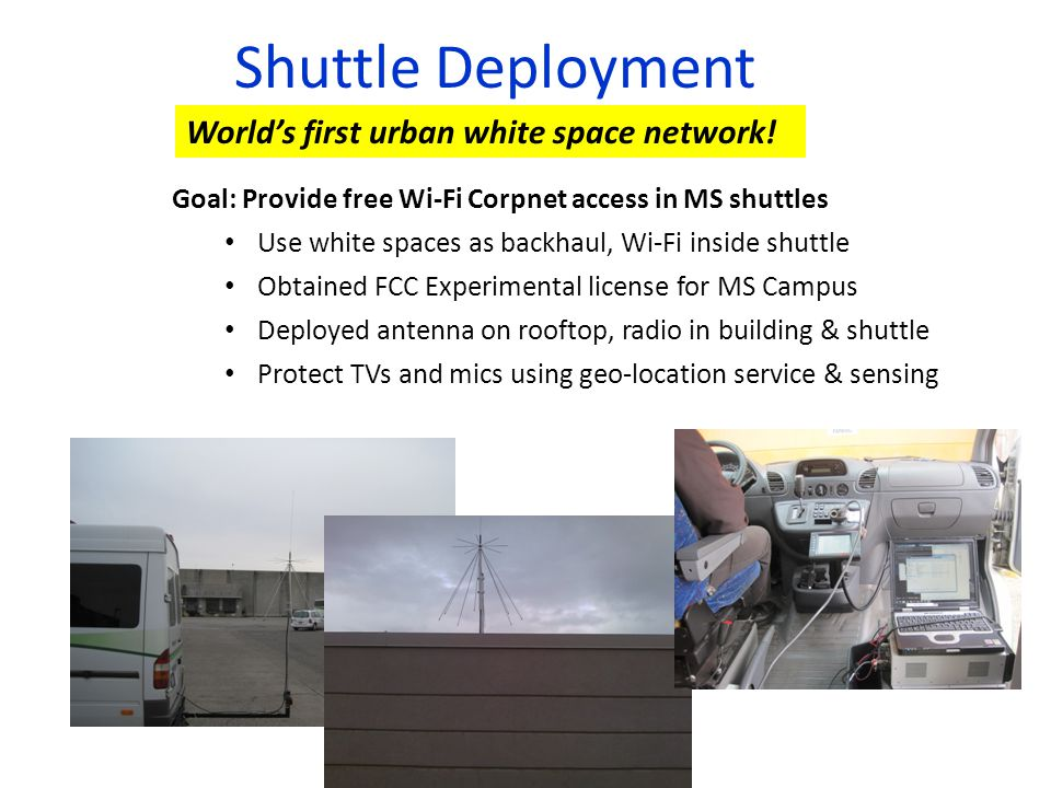 Shuttle Deployment World's first urban white space network!