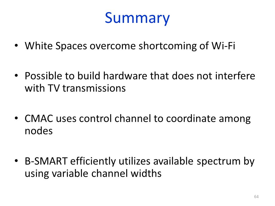 Summary White Spaces overcome shortcoming of Wi-Fi