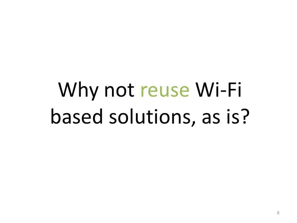 Why not reuse Wi-Fi based solutions, as is