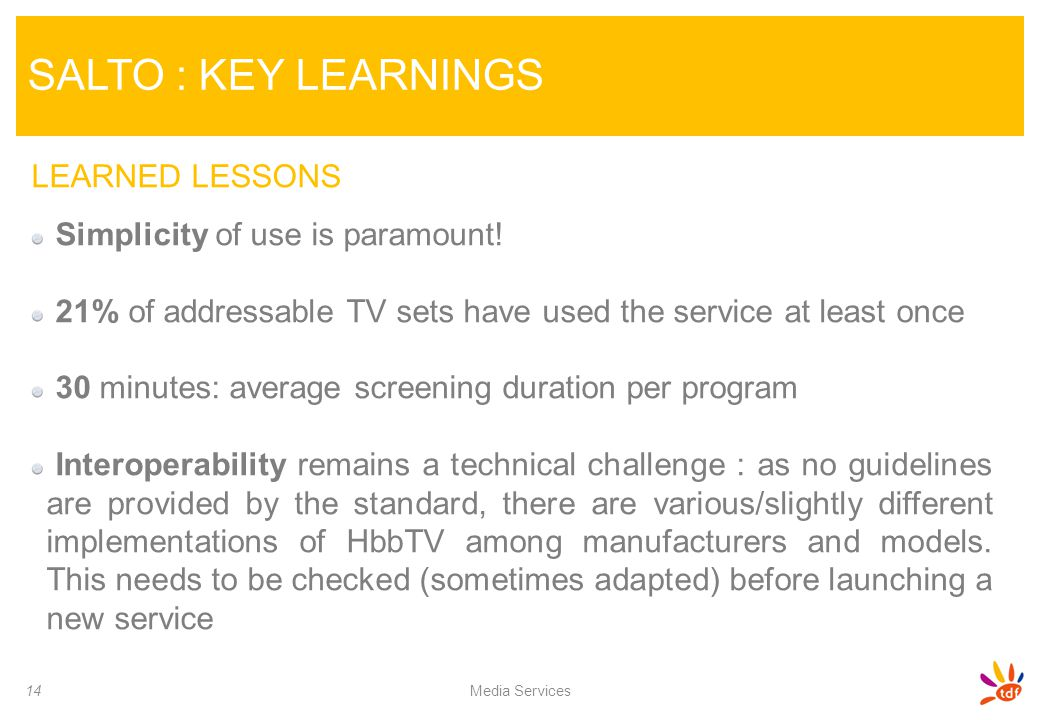 SALTO : KEY LEARNINGS LEARNED LESSONS Simplicity of use is paramount!