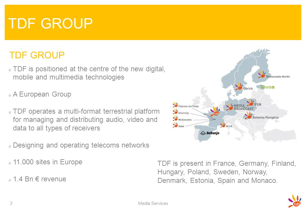 TDF GROUP TDF GROUP. TDF is positioned at the centre of the new digital, mobile and multimedia technologies.