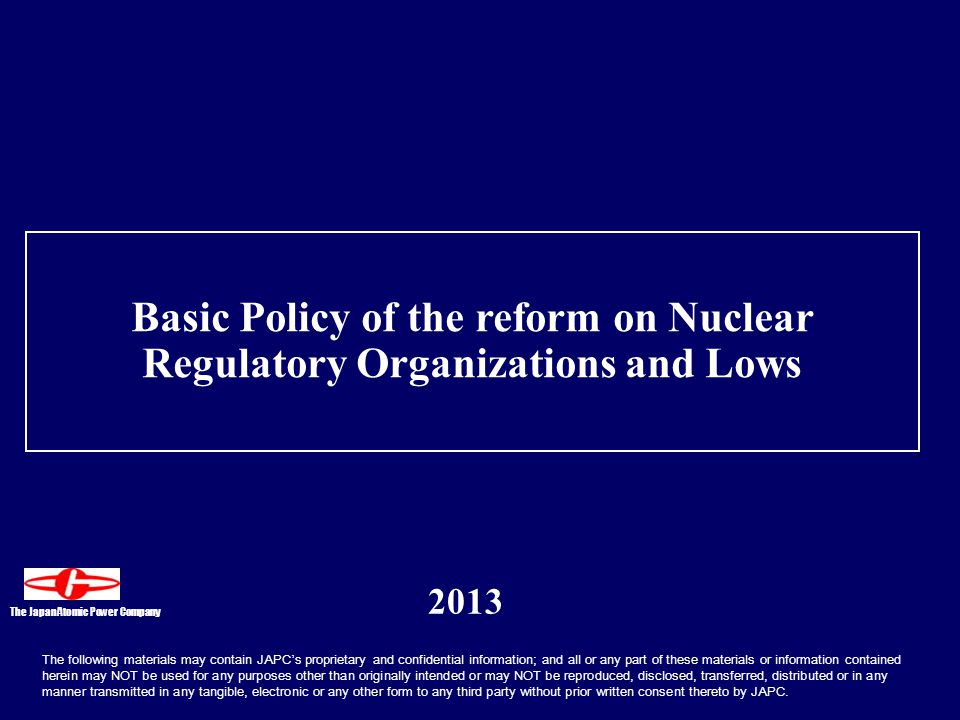 Basic Policy of the reform on Nuclear Regulatory Organizations and Lows