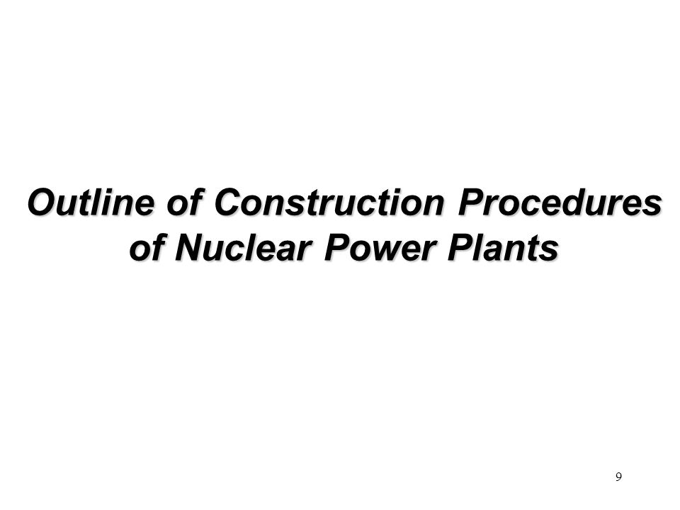 Outline of Construction Procedures of Nuclear Power Plants