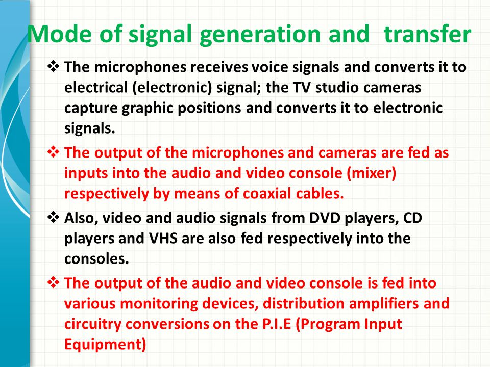 Mode of signal generation and transfer