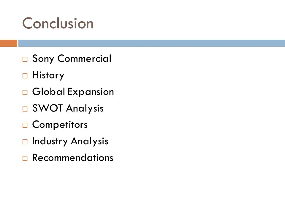Conclusion Sony Commercial History Global Expansion SWOT Analysis