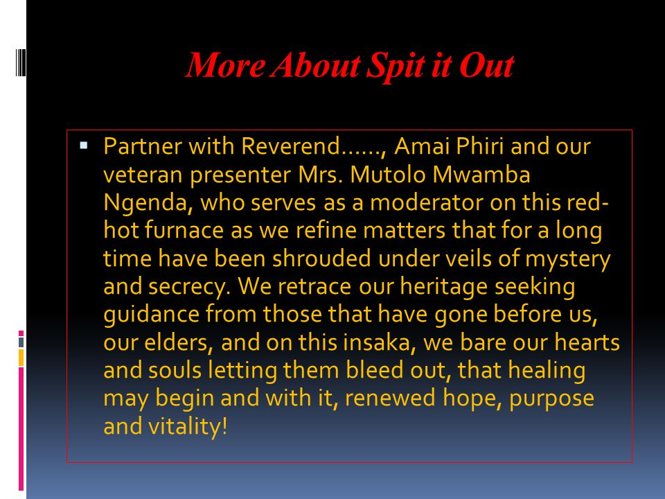 More About Spit it Out