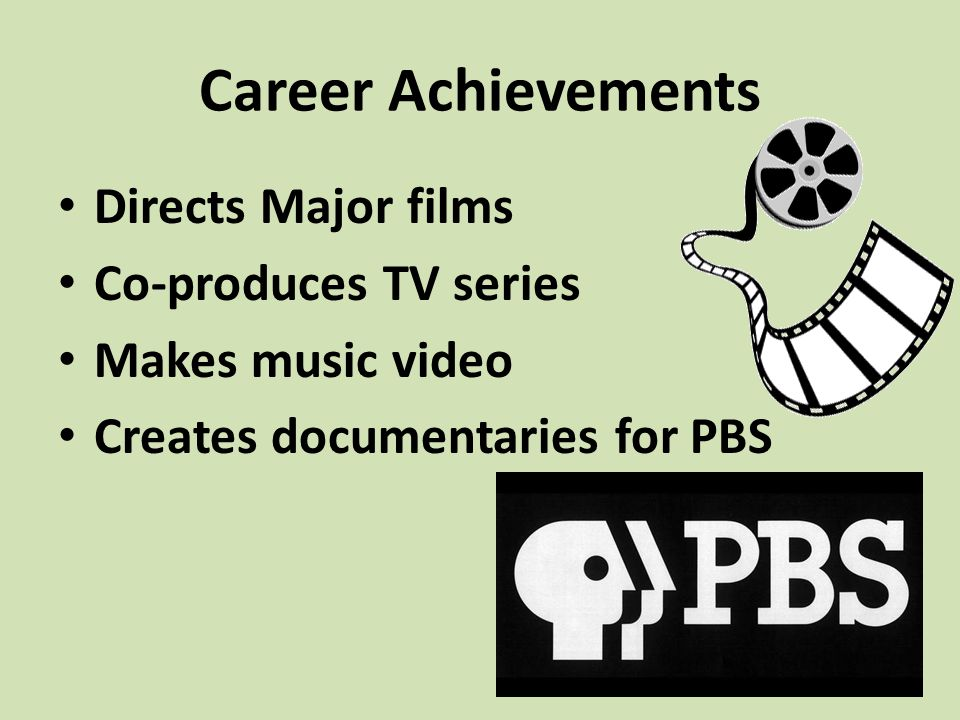 Career Achievements Directs Major films Co-produces TV series