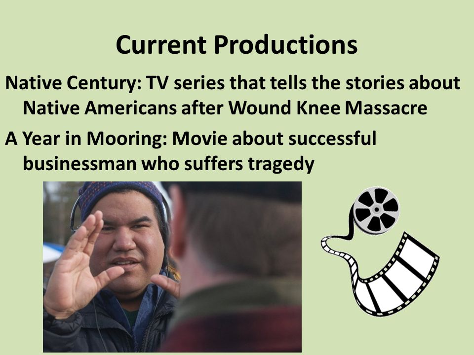 Current Productions Native Century: TV series that tells the stories about Native Americans after Wound Knee Massacre.